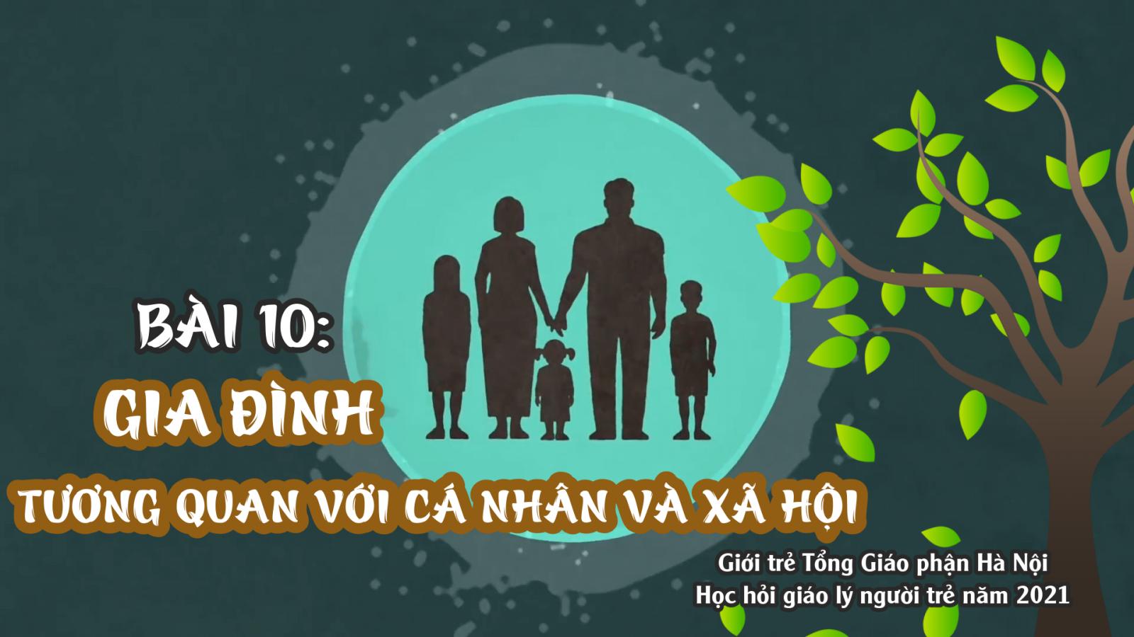 Người Trẻ Học Hỏi Giáo Lý | Bài 10: Gia đình tương quan với cá nhân và xã hội.
