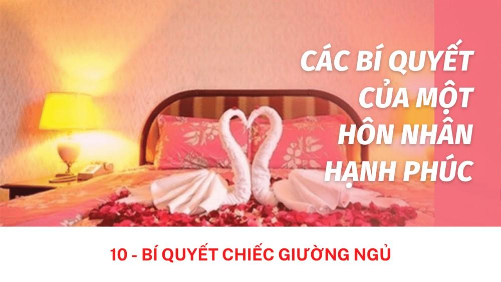 Các bí quyết của một hôn nhân hạnh phúc: 10 – Bí quyết chiếc giường ngủ