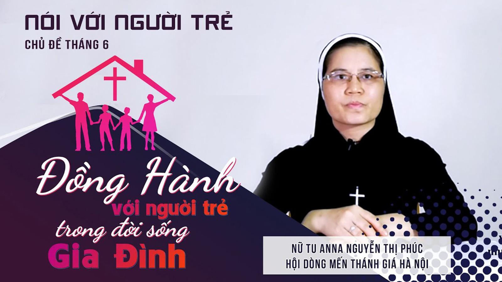 Đồng hành với người trẻ trong đời sống Gia đình | Sr Anna Nguyễn Thị Phúc - Dòng MTG Hà Nội