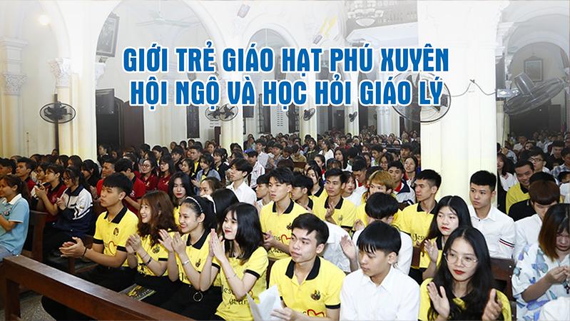 Video: Giới trẻ giáo hạt Phú Xuyên hội ngộ và học hỏi giáo lý