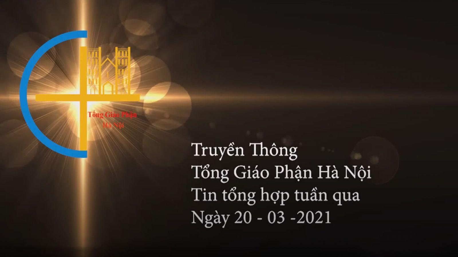 Tin tổng hợp cuối tuần ngày 20 - 03 - 2021 | TGP Hà Nội.