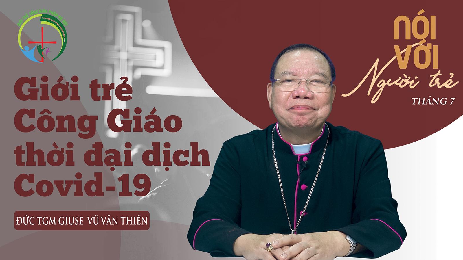 Giới trẻ Công Giáo thời đại dịch Covid-19 - Đức TGM Giuse Vũ Văn Thiên