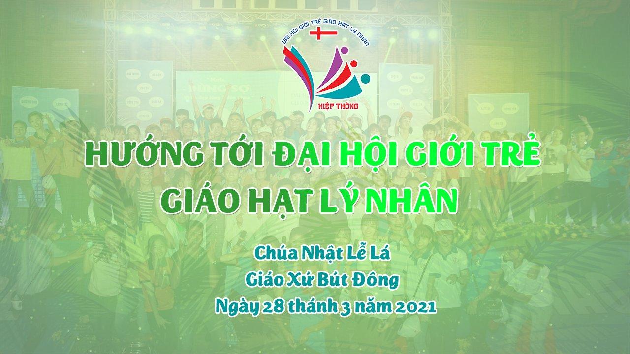 Chương trình Đại hội Giới trẻ Giáo hạt Lý nhân Chúa nhật Lễ Lá năm 2021